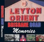 Leyton Orient: Brisbane Road Memories