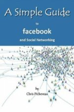 Simple Guide to Facebook and Social Networking
