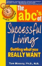 Gotta Minute? The abc's of Successful Living