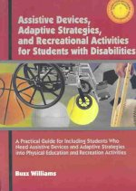 Assistive Devices, Adaptive Startegies, and Recreational Activities for Students with Disabilities