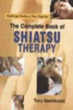 Complete Book of Shiatsu Therapy