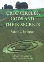 Crop Circles, Gods and Their Secrets
