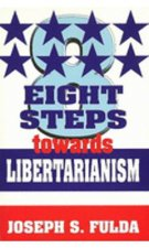 Eight Steps towards Libertarianism