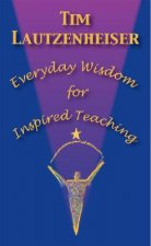Everyday Wisdom for Inspired Teaching