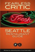 Fearless Critic Seattle Restaurant Guide