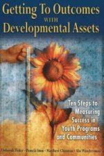 Getting to Outcomes with Developmental Assets