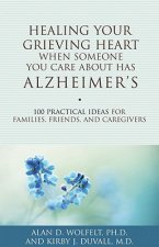 Healing Your Grieving Heart When Someone You Care About Has Alzheimer's