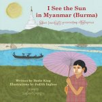 I See the Sun in Myanmar (Burma)