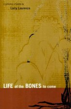 Life of the Bones to Come