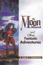Moon Maid and Other Fantastic Adventures