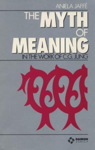 Myth & Meaning in the Work of C G Jung