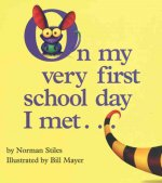 On My Very First School Day I Met ..