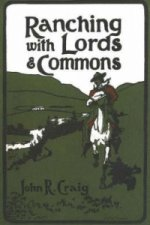 Ranching with Lords and Commons