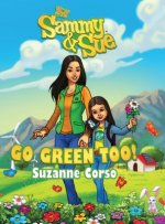 Sammy and Sue Go Green Too!