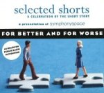 Selected Shorts - For Better and for Worse