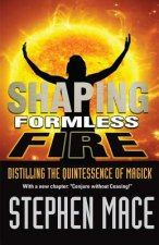 Shaping Formless Fire