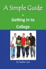 Simple Guide to Getting in to College