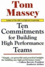 Ten Commitments for Building High Performance Teams