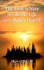 Time is Now for a Better Life and a Better World
