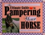 Ultimate Guide to Pampering Your Horse
