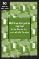 What We Know About: Helping Struggling Learners in the Elementary and Middle Grades