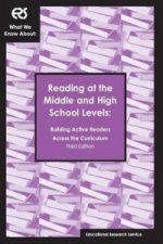 What We Know About: Reading at the Middle and High School Levels, Building Active Readers Across the Curriculum