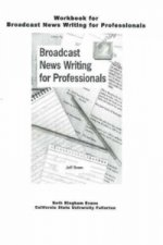Workbook for Broadcast News Writing for Professionals