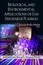 Biological and Environmental Applications of Gas Discharge Plasmas