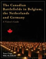 Canadian Battlefields in Belgium, the Netherlands, & Germany