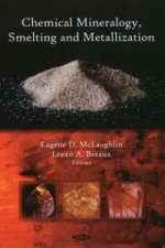 Chemical Mineralogy, Smelting, and Metallization