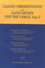 Classic Presentations and Rapid Review for USMLE, Step 2
