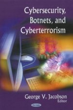Cybersecurity, Botnets, and Cyberterrorism