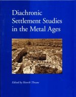 Diachronic Settlement Studies in the Metal Ages