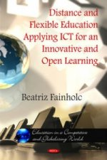 Distance & Flexible Education Applying ICT for an Innovative & Open Learning