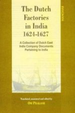 Dutch Factories in India -- Volume II (1624-1627)
