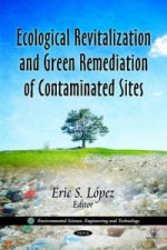 Ecological Revitalization & Green Remediation of Contaminated Sites