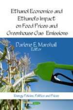 Ethanol Economics & Ethanol's Impact on Food Prices & Greenhouse Gas Emissions