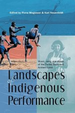 Landscapes of Indigenous Performance