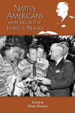 Native Americans and the Legacy of Harry S. Truman