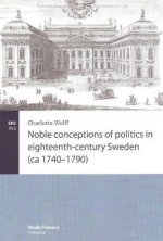 Noble Conceptions of Politics in Eighteenth-Century Sweden