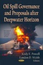 Oil Spill Governance & Proposals After Deepwater Horizon