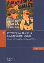 Performative Histories, Foundational Fictions