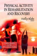Physical Activity in Rehabilitation and Recovery