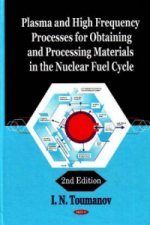 Plasma and High Frequency Processes for Obtaining and Processing Materials in the Nuclear Fuel Cycle