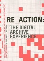 RE_ACTION - The Digital Archive Experience