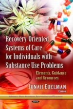 Recovery-Oriented Systems of Care for Individuals with Substance Use Problems