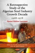 Retrospective Study of the Algerian Steel Industry Growth Decade