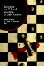 Revisiting the Colonial Question in Latin America