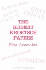 Robert Kroetsch Papers, First Accesion