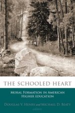Schooled Heart, the: Moral Formation in American Higher Education